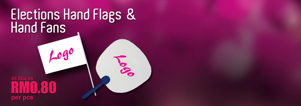 Promotional Small Hand Flags & Hand Fans for Election Parties as Low as RM0.80 per pcs